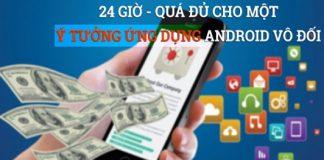 """24 giờ – Quá đủ để tìm một ý tưởng ứng dụng Android """"tỷ đô"""""""