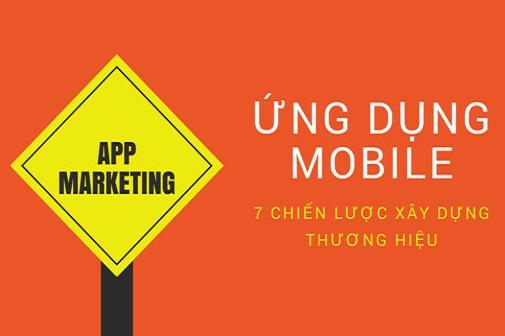 7 chiến lược xây dựng thương hiệu cho ứng dụng mobile hiệu quả