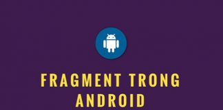 Hướng dẫn toàn tập về cách sử dụng Fragment trong Android