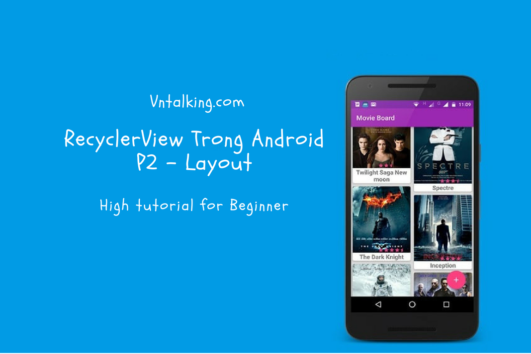 Hướng dẫn RecyclerView trong Android- Phần 2: Layout Adapter