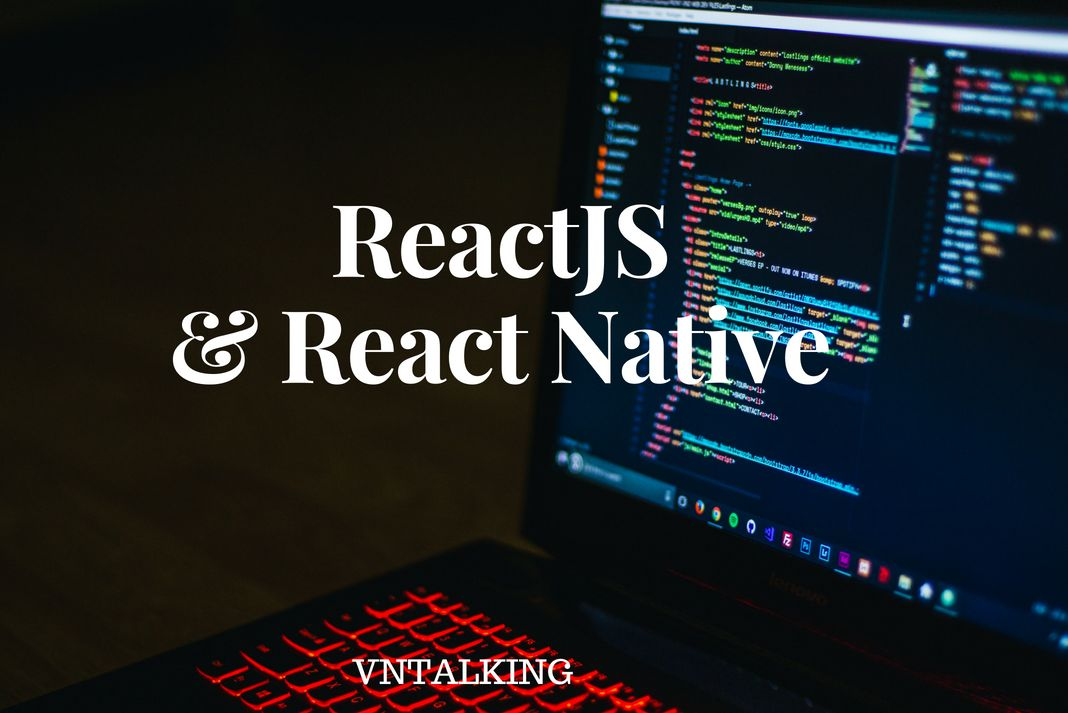 ReactJS và React Native