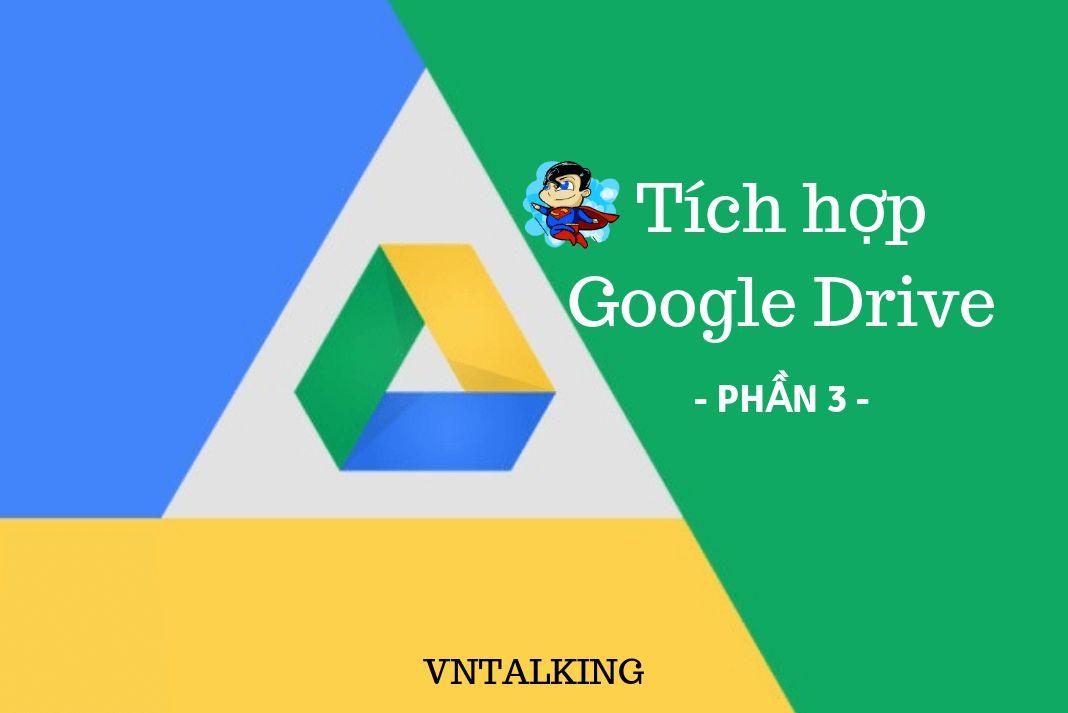 hướng dẫn tích hợp google drive