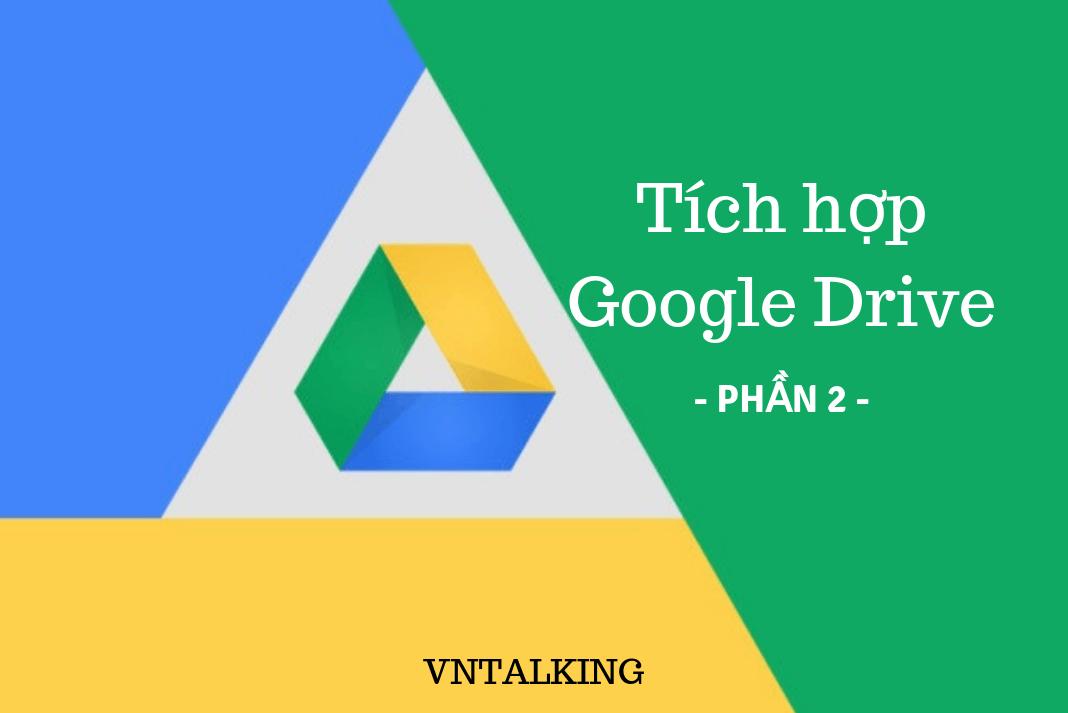 hướng dẫn tích hợp google drive sdk