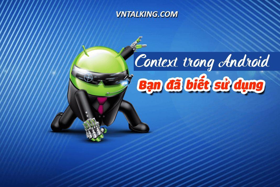 Context trong Android là gì?