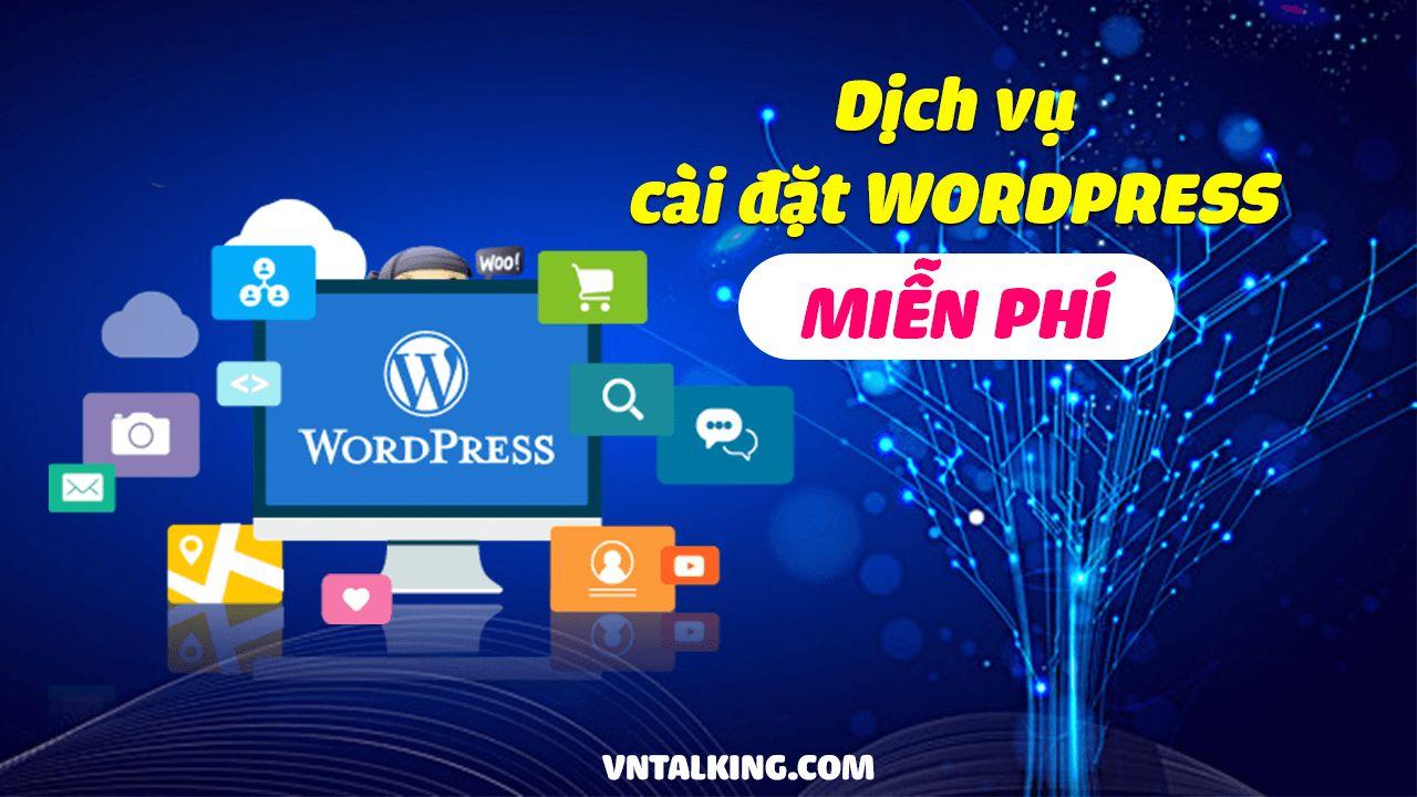 Dịch vụ cài đặt website wordpres miễn phí