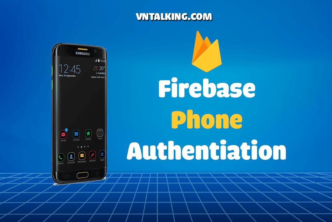 Xác thực số điện thoại bằng firebase