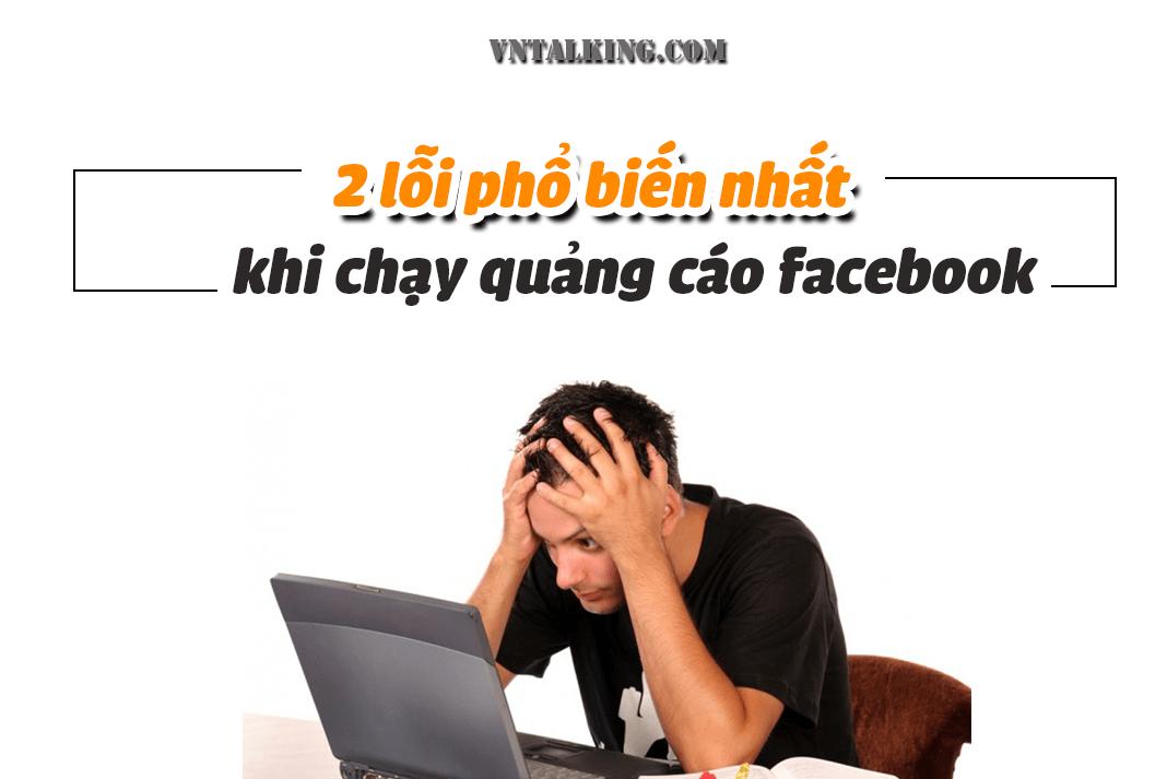 Lỗi chạy quảng cáo Facebook thường gặp và cách khắc phục