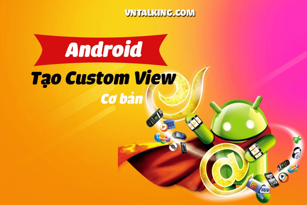 tạo Custom View trong Android cơ bản