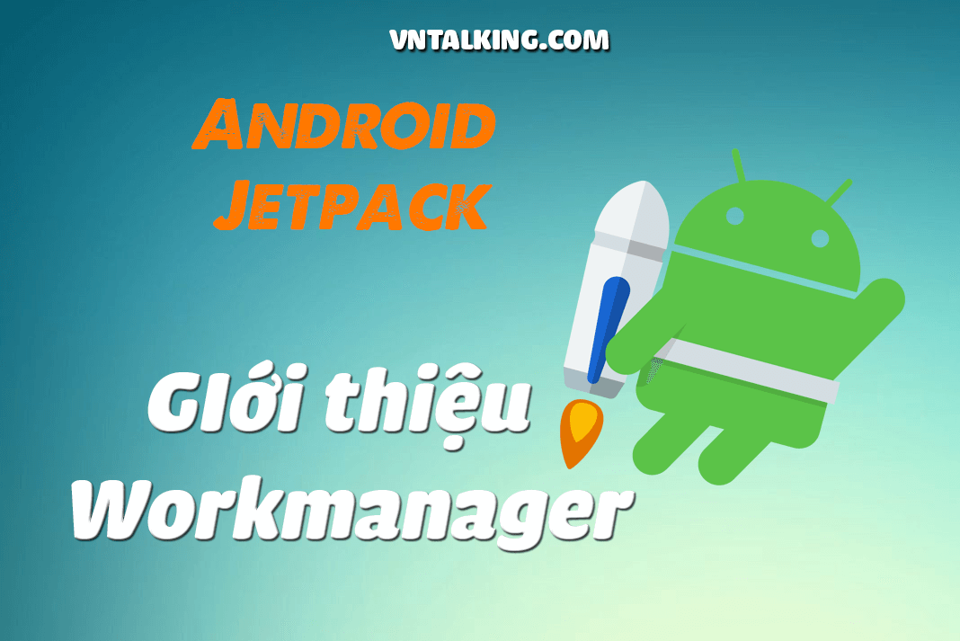 Sử dụng WorkManager