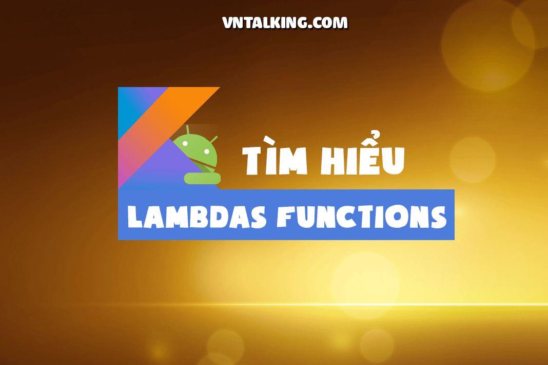 Higher-Order Functions và Lambdas trong Kotlin