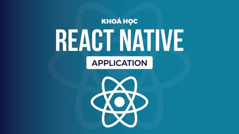 Khóa học lập trình React Native siêu hay