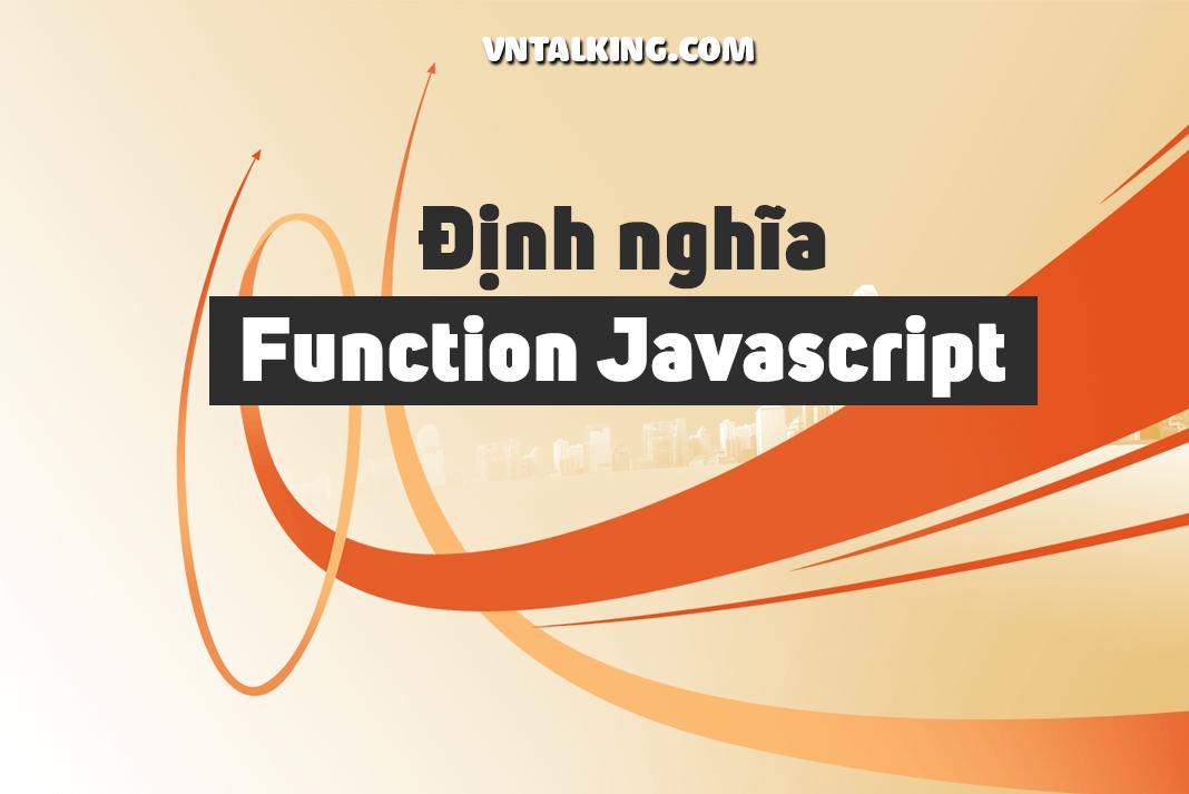 Định nghĩa hàm Javascript