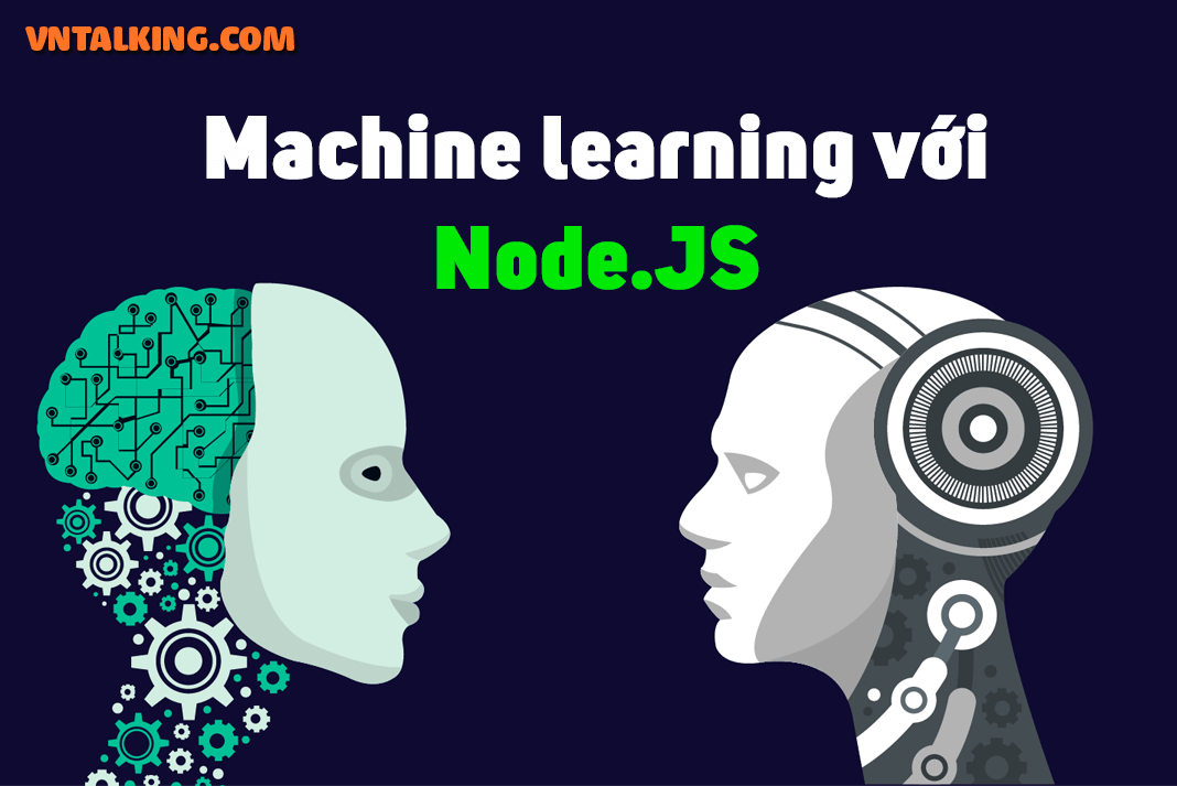 Machine Learning với Nodejs kết hợp TensorFlow