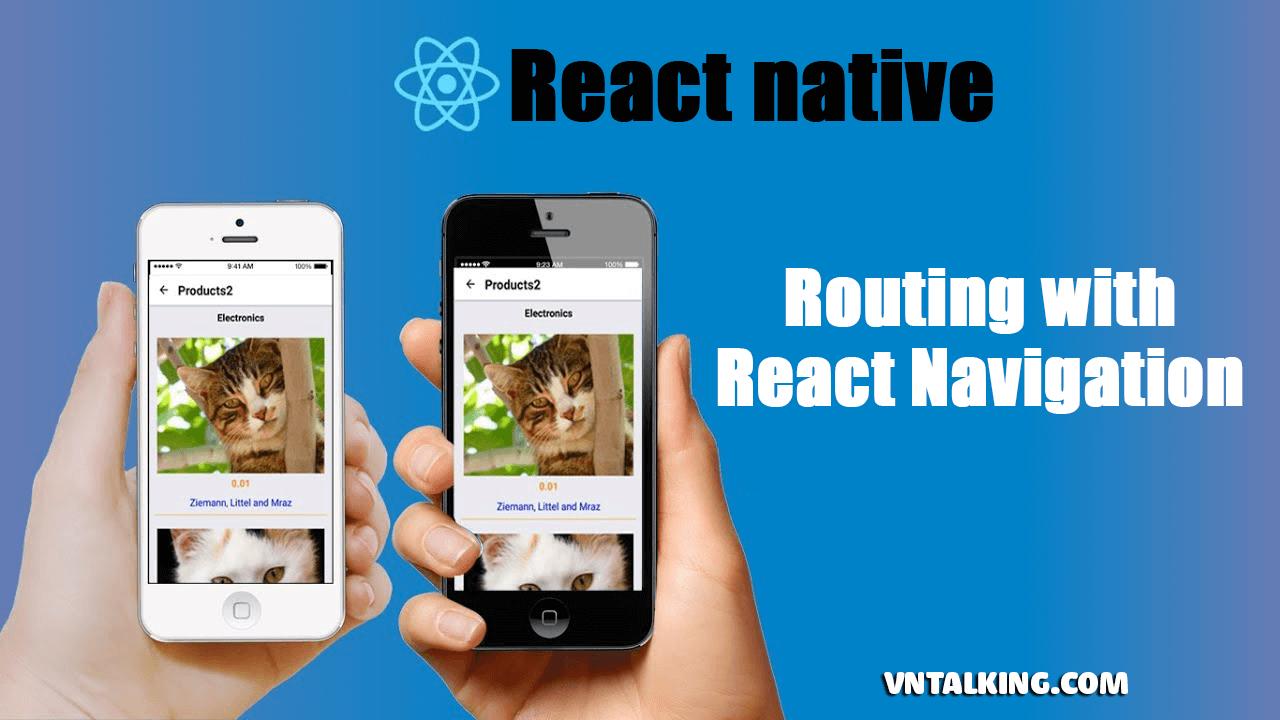 Điều hướng ứng dụng với React Navigation trong React Native