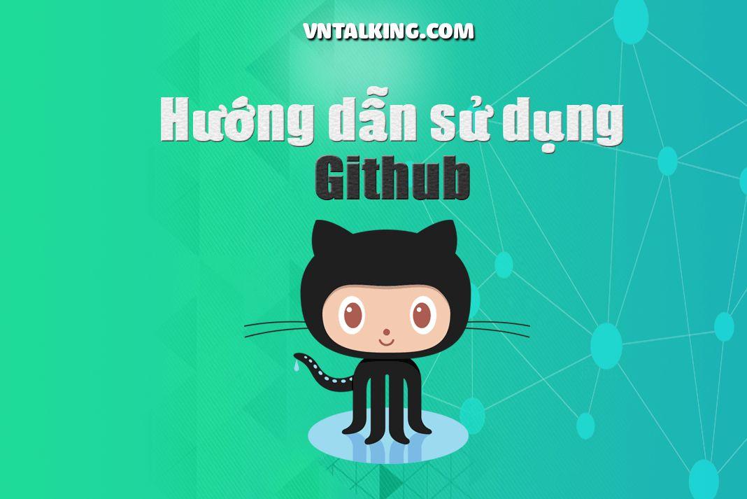 Hướng dẫn sử dụng Github cơ bản