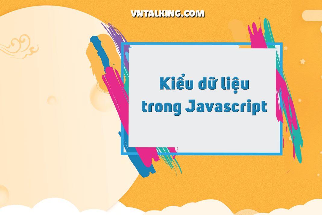 Kiểu dữ liệu và hàm (Function) trong Javascript
