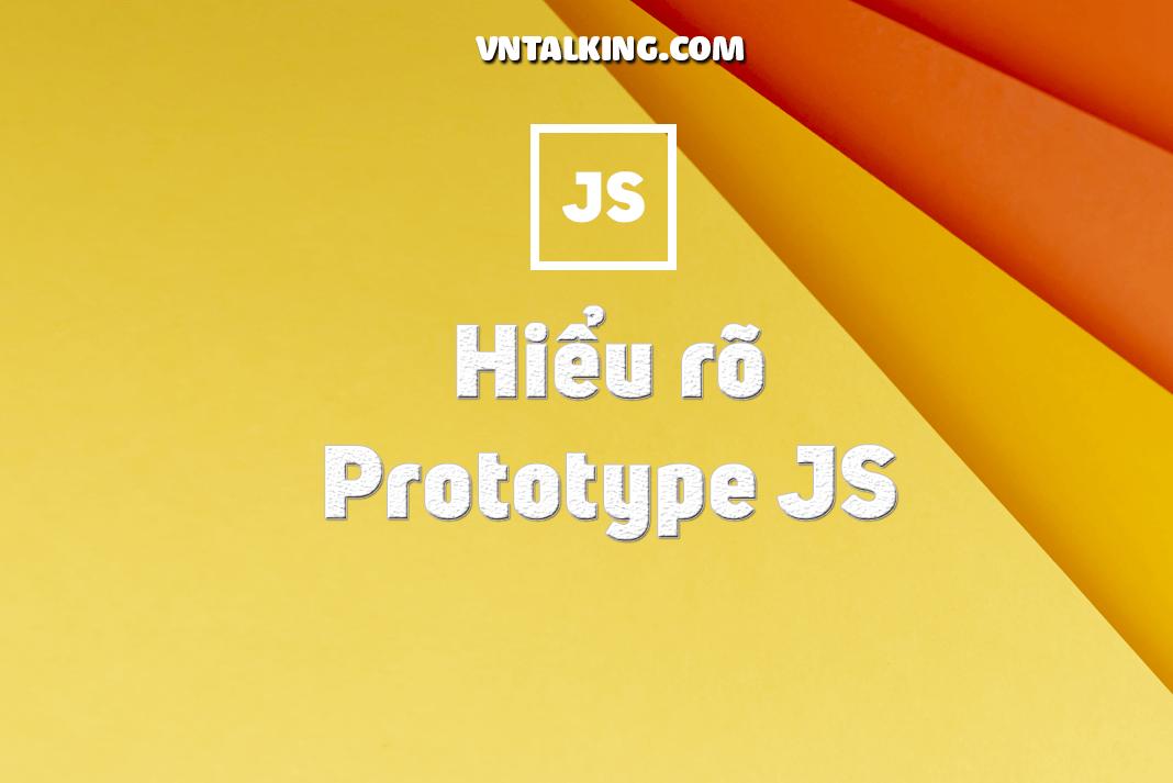 Object và Prototype Javascript - Công cụ hỗ trợ OOP cho JS