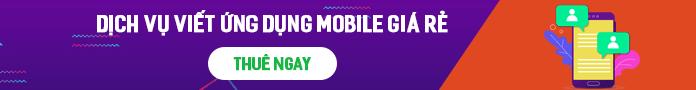 Dịch vụ phát triển ứng dụng mobile giá rẻ - chất lượng