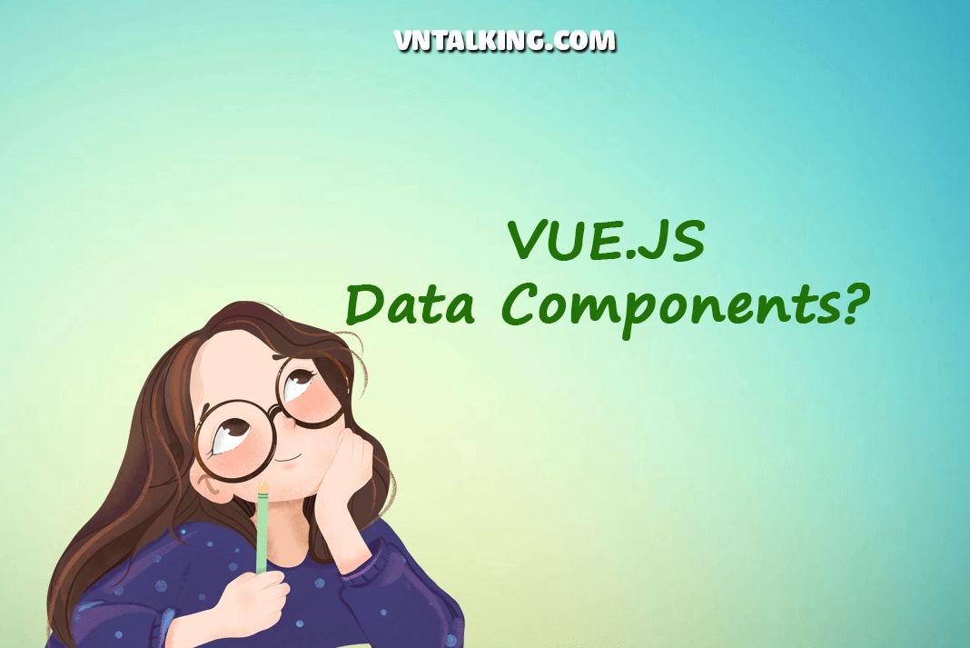 Truyền dữ liệu giữa các component trong vue.js